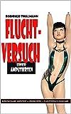 Fluchtversuch einer Amputierten 2. Auflage: Der Body-Mod - Sammelband aus 'Amputiert und Zwangsverheiratet' und 'Fluchtversuch einer Quad-Amputierten'